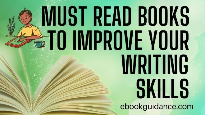 Must Read Books to Improve Your Writing Skills